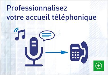 Les postes téléphoniques EverLink vous permettent de personnaliser votre accueil téléphonique
